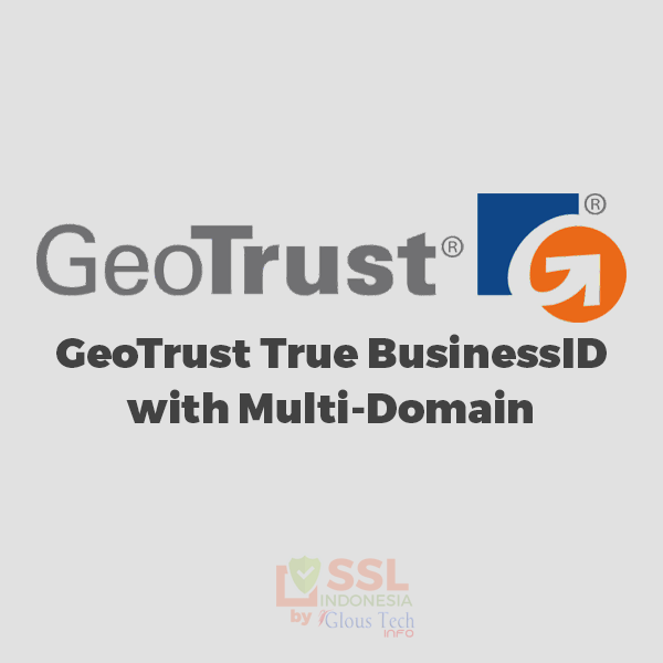 GeoTrust-True-BusinessID-with-Multi-Domain-SSL-Indonesia